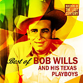 Masters Of The Last Century: Best of Bob Wills and his Texas Playboys by Bob Wills & His Texas Playboys