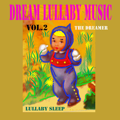 Dream Lullaby Music, Vol. 2 by The Dreamer