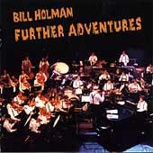 Further Adventures by Bill Holman