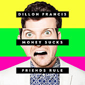 I Can't Take It by Dillon Francis