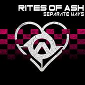 Separate Ways (Worlds Apart) by Rites Of Ash