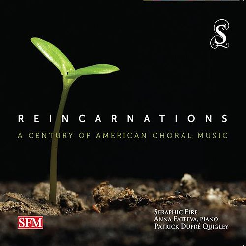 Reincarnations: A Century of American Choral Music by Seraphic Fire