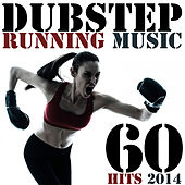 Dubstep Running Music 60 Hits - BPM Workout Optimized Series Ready for Cardio, Treadmill, Exercise Machines by Various Artists