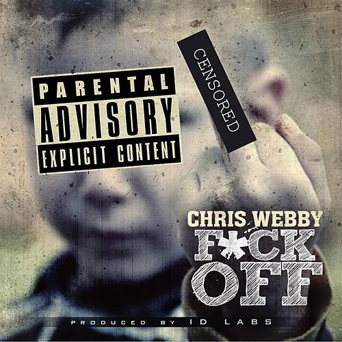 F*ck Off by Chris Webby