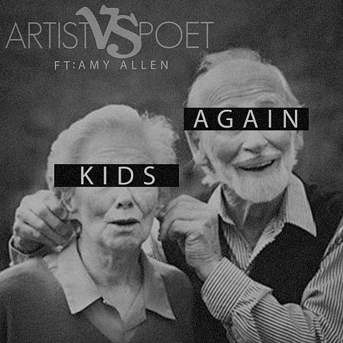 Kids Again (feat. Amy Allen) by Artist Vs Poet