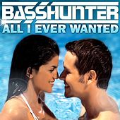 All I Ever Wanted by Basshunter