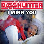 I Miss You by Basshunter