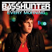 Every Morning by Basshunter