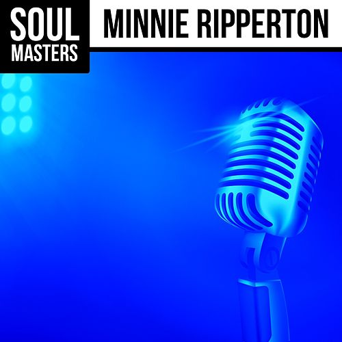 Soul Masters: Minnie Ripperton by Minnie Riperton