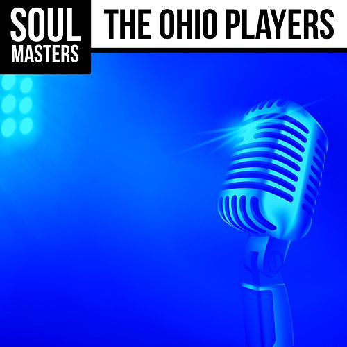 Soul Masters: The Ohio Players by Ohio Players