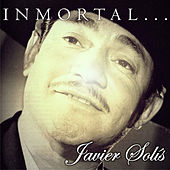 Inmortal... by Javier Solis