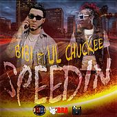Speedin (feat. Lil Chuckee) by Bibi