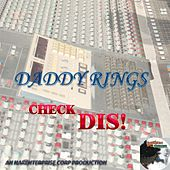 Check Dis! by Daddy Rings