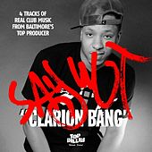 Clarion Bang EP by Say Wut