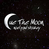 Cue the Moon by Noel Paul Stookey