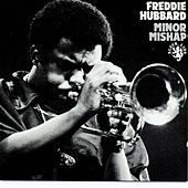Minor Mishap by Freddie Hubbard