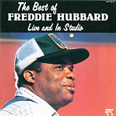 The Best Of Freddie Hubbard, Live And In Studio by Freddie Hubbard