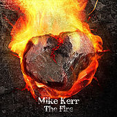 The Fire by Mike Kerr
