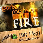 I'm On Fire by Porter Robinson