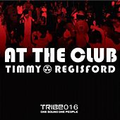 At The Club (Timmy Regisford & Adam Rios Remixes) by Timmy Regisford