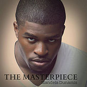 The Masterpiece by Mandela Dunamis