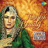 Timeless Beauty Meena Kumari by Various Artists