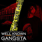 Well Known & Gangsta (feat. Moe Dirdee & Marvwon) by Jpalm