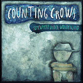 Somewhere Under Wonderland by Counting Crows