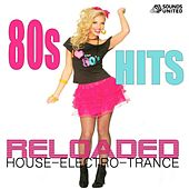 80S Hits Reloaded House - Electro - Trance by Various Artists