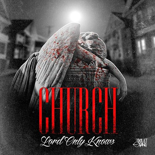 Lord Only Knows by Church (Rap)