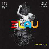 How You Love Me by 3LAU
