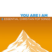 You Are I Am – 6 Essential Christian Pop Songs von Various Artists
