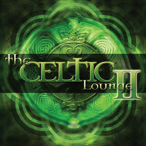 The Celtic Lounge 2 by Various Artists