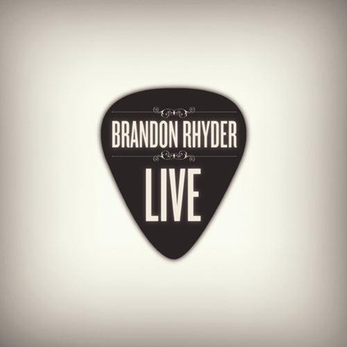 Live by Brandon Rhyder