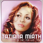 G Ne Pa Le Tan by Tatiana Miath