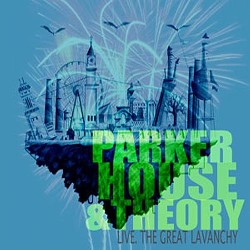 Live. The Great Lavanchy by Parker House and Theory