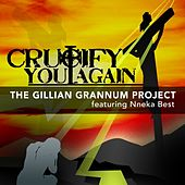 Crucify You Again by The Gillian Grannum Project