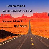 Running Against The Wind by Cornbread Red