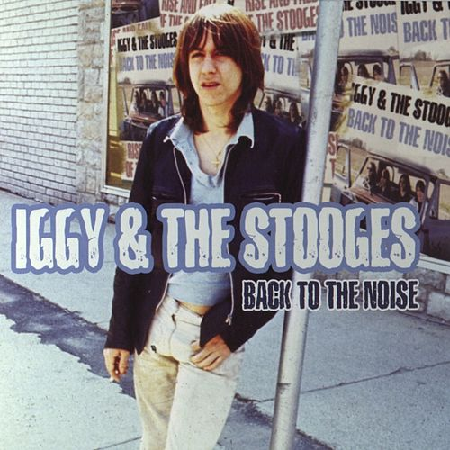 Back To The Noise by The Stooges
