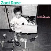 Is Nothing Special by Zoot Daze