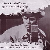 Hank Williams You Wrote My Life by Jim Owen