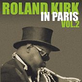 Roland Kirk In Paris Vol.2 by Roland Kirk