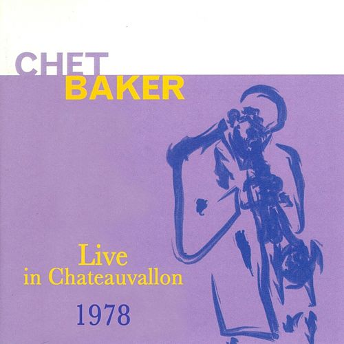 Live In Chateauvallon by Chet Baker