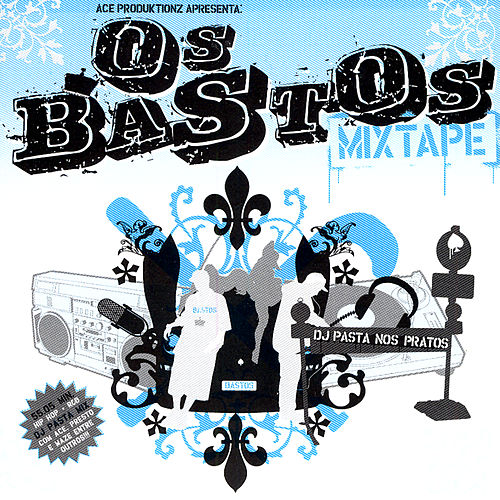 Os Bastos Mixtape by Various Artists