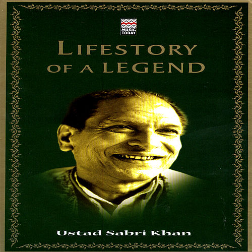 Lifestory Of A Legend: Ustad Sabri Khan Vol. 1 by Various Artists