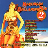 Merengue Bailando Mix, Vol. 2 by Various Artists