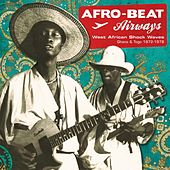 Afro-Beat Airways (Ghana & Togo 1974-1978) by Various Artists