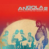Angola, Soundtrack 2 (Hypnosis, Distortions & Other Sonic Innovations 1969-1978) by Various Artists