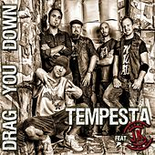 Drag You Down by La Tempesta