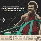 Afrobeat Airways, Vol. 2 (Return Flight to Ghana 1974-1983) by Various Artists